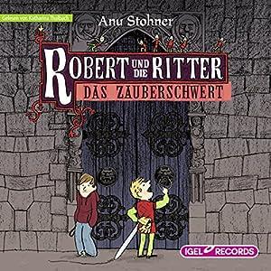 Das Zauberschwert (Robert und die Ritter 1) Hörbuch