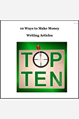 10 Ways to Make Money Writing Articles Kindle Edition