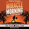 The Miracle Morning for Salespeople: The Fastest Way to Take Your Self and Your Sales to the Next Level Audiobook by Hal Elrod, Ryan Snow, Honoree Corder Narrated by Rob Actis