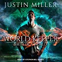 World Keeper: Birth of a World: World Keeper Series, Book 1 Audiobook by Justin Miller Narrated by Stephen Bel Davies