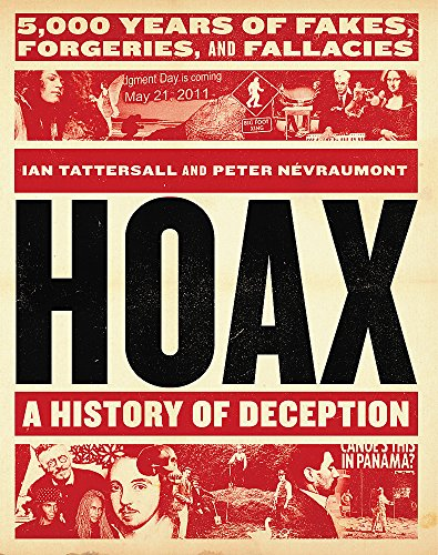 History Moon Landings - Hoax: A History of Deception: 5,000 Years of Fakes, Forgeries, and Fallacies