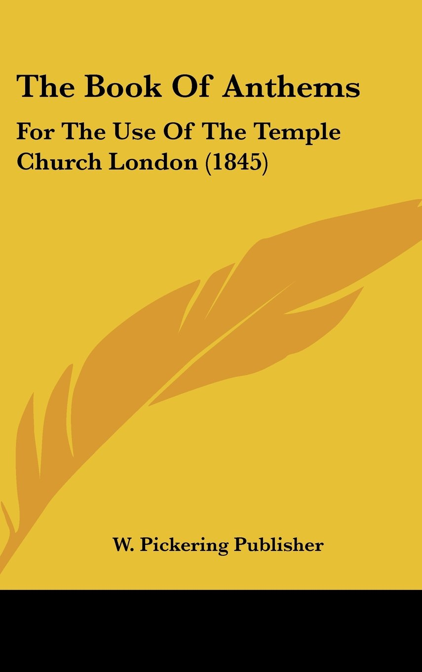 Read Online The Book Of Anthems: For The Use Of The Temple Church London (1845) ebook