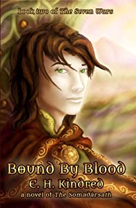 Bound By Blood: A Novel of The Somadàrsath (The Seven Wars Book 2)