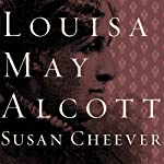 Louisa May Alcott: A Personal Biography | Susan Cheever