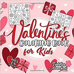 Valentine S Day Coloring Book For Kids Ages 2 5 A Collection Of