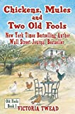 Front cover for the book Chickens, Mules and Two Old Fools by Victoria Twead