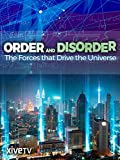 : Order and Disorder: The Forces that Drive the Universe