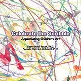 Celebrate the Scribble, Kathy Hirsh-Pasek and Roberta Michnick Golinkoff, 1893622223