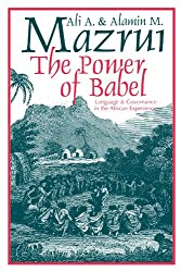 The Power of Babel: Language and Governance in the African Experience