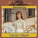 Anastasia: The Last Grand Duchess, Russia, 1914   Carolyn Meyer
