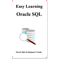 Easy Learning Oracle SQL: SQL for Beginner's Guide (English Edition)
