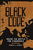 Black Code: Inside the Battle for Cyberspace Front Cover