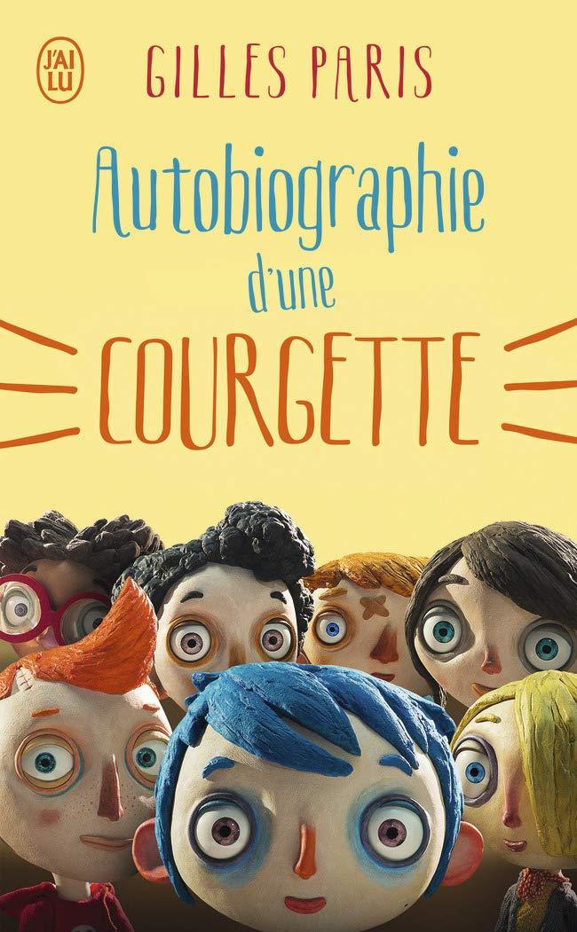 Amazon Fr Autobiographie D Une Courgette Gilles Paris
