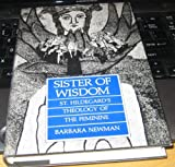 Sister of Wisdom : St. Hildegard's Theology of the Feminine, Newman, Barbara, 0520058100