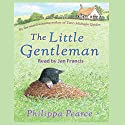 The Little Gentleman Audiobook by Philippa Pearce Narrated by Jan Francis