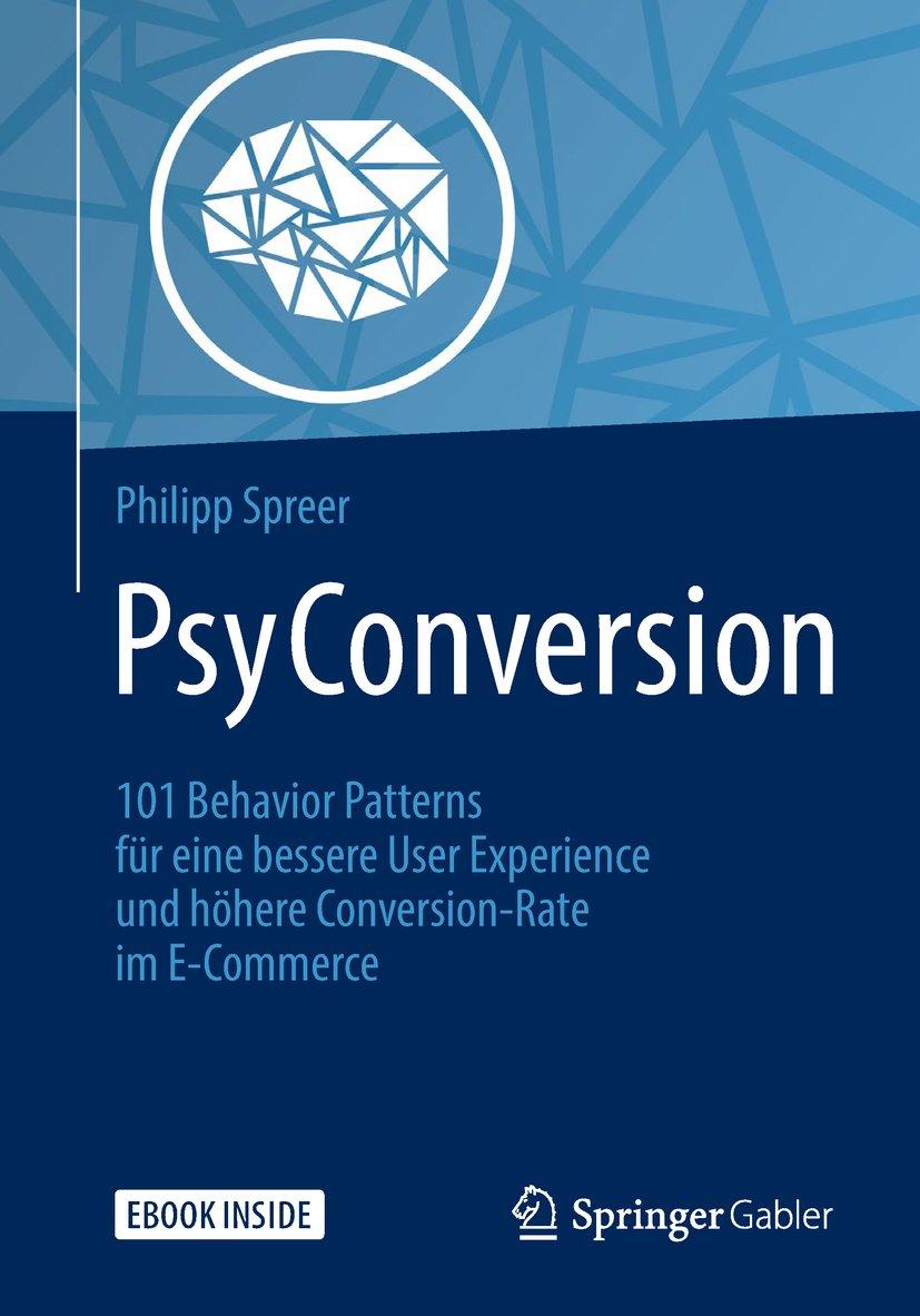 PsyConversion  101 Behavior Patterns Für Eine Bessere User Experience Und Höhere Conversion Rate Im E Commerce