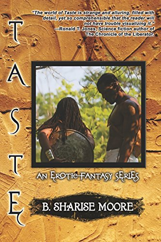 Taste: An Erotic Fantasy Series, Book I B. Sharise Moore