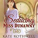 Seducing Miss Dunaway | Kate Rothwell