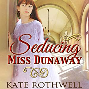 Seducing Miss Dunaway Audiobook