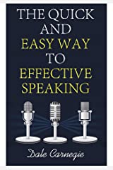 The Quick and Easy Way to Effective Speaking (English Edition) eBook Kindle