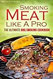 cooking meat for dummies - The Smoking Meat like A Pro: The Ultimate BBQ Smoking Cookbook