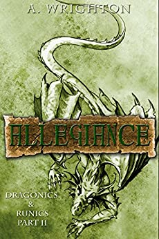 Allegiance: Dragonics & Runics Part II by [Wrighton, A.]