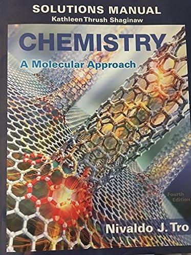 solution manual for chemistry a molecular approach nivaldo j tro rh amazon com chemistry a molecular approach 4th edition solution manual Molecular Solution Form