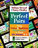 Perfect Pairs: Using Fiction and Nonfiction Picture Books to Teach Life Science, K-2