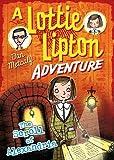 The Scroll of Alexandria A Lottie Lipton Adventure (The Lottie Lipton Adventures)