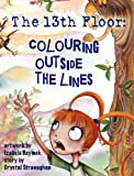 img - for The 13th Floor: Colouring Outside the Lines book / textbook / text book