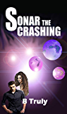 Sonar The Crashing: Alien Sci-fi Romance (The Sonar Series Book 1)