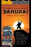 Becoming a Real-World Samurai