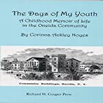 The Days of My Youth: A Childhood Memoir of Life in the Oneida Community | Corinna Ackley Noyes