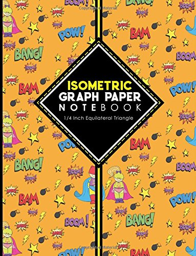 Download Isometric Graph Paper Notebook: 1/4 Inch Equilateral Triangle: Equilateral Triangle Drafting, Isometric Drawing Practice, Isometric Grid Paper Pad, ... 1/4 Inch Equilateral Triangle (Volume 73) pdf epub