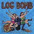 Log Bomb [Explicit]