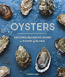 Book Cover: Oysters: Recipes that Bring Home a Taste of the Sea