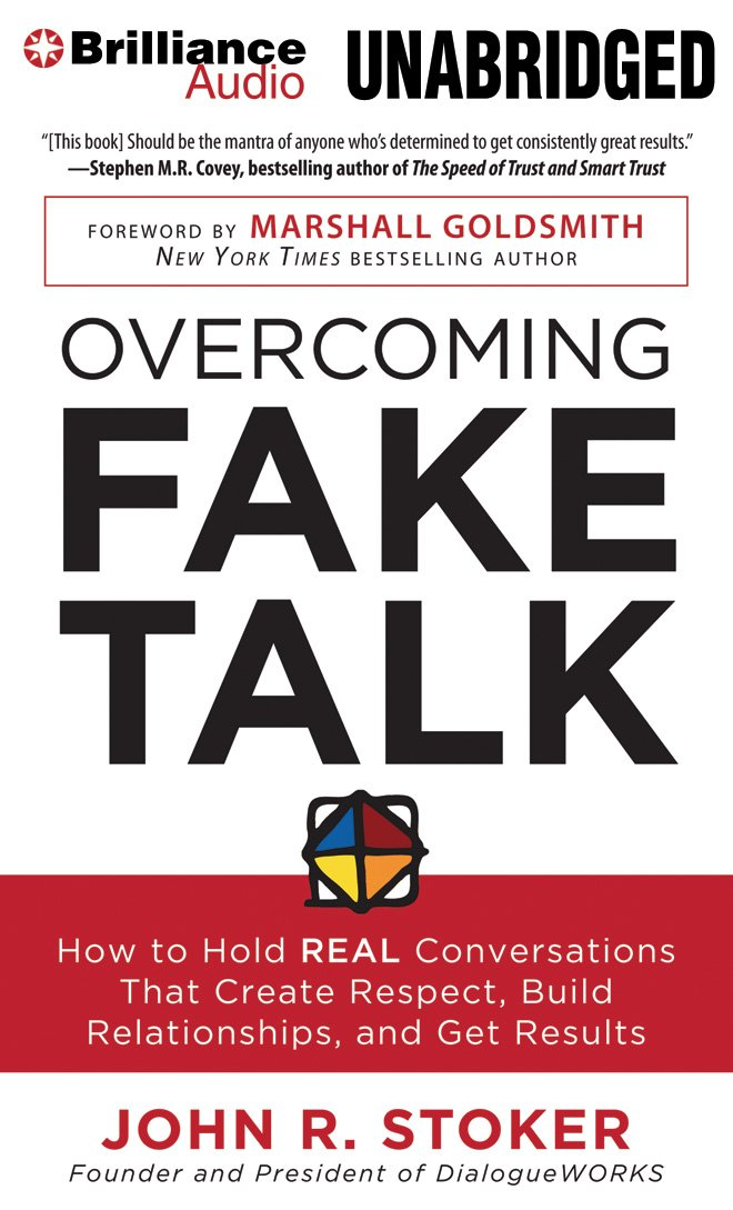 Overcoming Fake Talk: How to Hold REAL Conversations that Create Respect, Build Relationships, and Get Results pdf