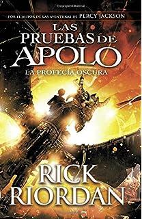 Las pruebas de Apolo, Libro 2: La profecía oscura: (Spanish-language