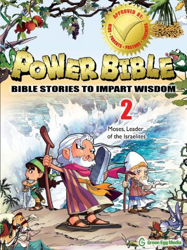 Power Bible: Bible Stories To Impart Wisdom # 2-Moses, Leader Of The Israelites