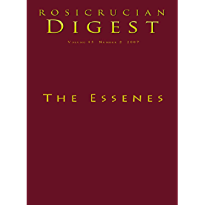 The Essenes: Digest (Rosicrucian Order AMORC Kindle Editions)