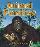 Animal Families, Bobbie Kalman, 0778732266