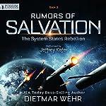 Rumors of Salvation: The System States Rebellion, Book 3 | Dietmar Wehr