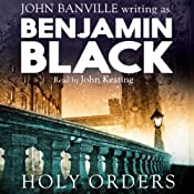 Holy Orders: Quirke, Book 6 | Benjamin Black