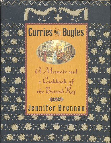 0060164344 - Jennifer Brennan: Curries & Bugles: A Memoir & Cookbook of the British Raj - Buch
