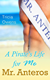 A Pirate's Life for Me: Mr. Anteros (standalone novella) (Pirates of Anteros)