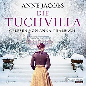 Die Tuchvilla (Die Tuchvilla-Saga 1) Hörbuch