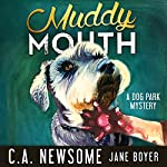 Muddy Mouth: Lia Anderson Dog Park Mysteries, Book 5 | C. A. Newsome