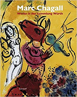 Marc Chagall Werke In Der Sammlung Wurth 9783899291667 Amazon Com