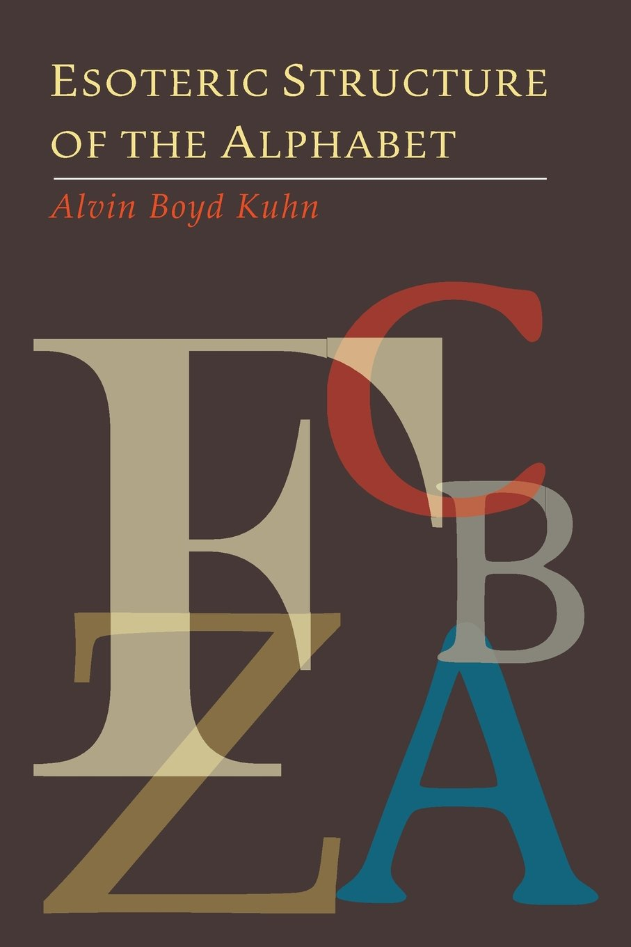 Read Online Esoteric Structure of the Alphabet pdf epub
