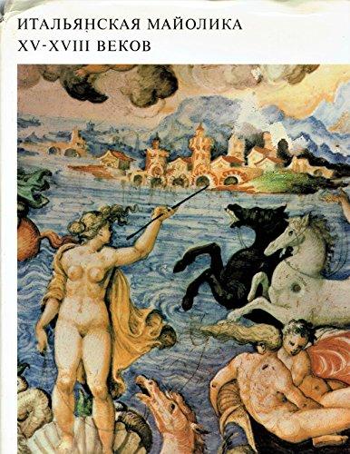German Majolica - Italian Majolica XV - XVIII Centuries